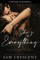 She's My Everything ebook by Sam Crescent