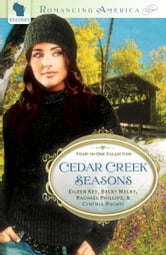Cedar Creek Seasons ebook by Becky Melby,Eileen Key,Rachael Phillips,Cynthia Ruchti