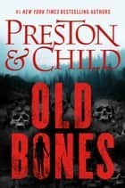 Old Bones ebook by Douglas Preston, Lincoln Child
