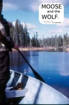 The MOOSE and the Doug WOLFe ebook by Doug Wolfe