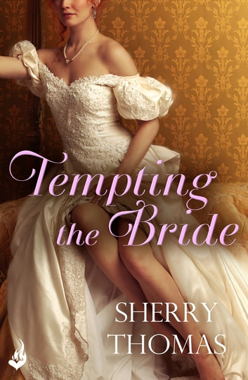 Tempting the Bride: Fitzhugh Book 3 ebook by Sherry Thomas