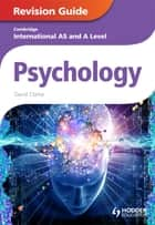 Cambridge International AS and A Level Psychology Revision Guide ebook by David Clarke