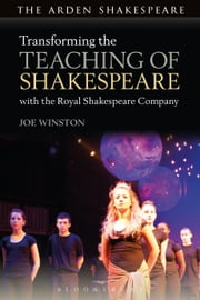 Transforming the Teaching of Shakespeare with the Royal Shakespeare Company ebook by Professor Joe Winston
