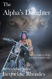 The Alpha's Daughter ebook by Jacqueline Rhoades