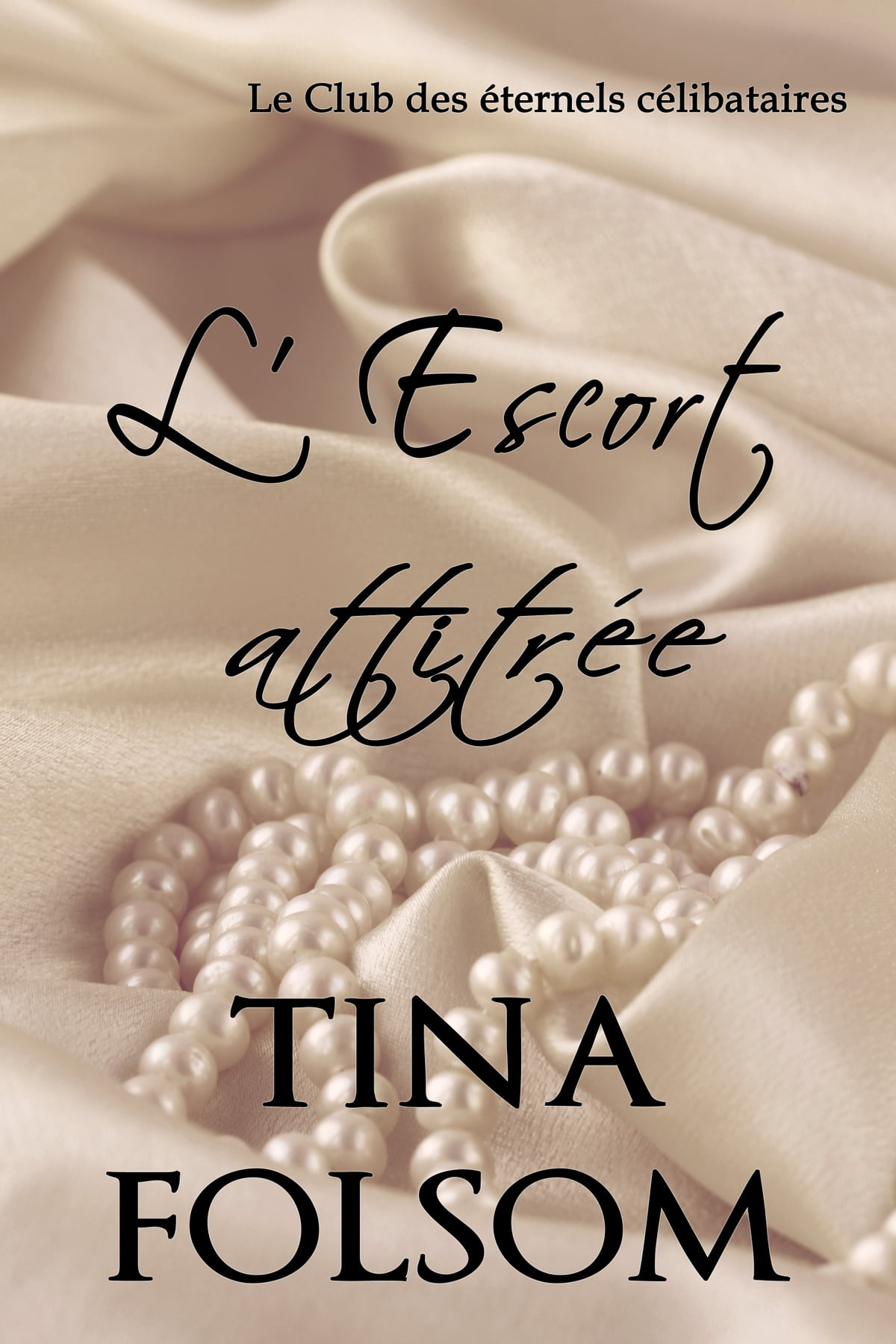 L'escort Attitr�e Ebook By Tina Folsom
