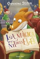 La màgica nit dels elfs ebook by Geronimo Stilton, David Nel·lo