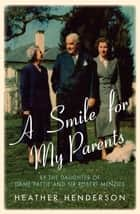 A Smile For My Parents ebook by Heather Henderson