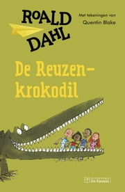 De reuzenkrokodil ebook by Roald Dahl