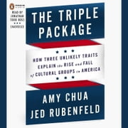 The Triple Package - Why Groups Rise and Fall in America audiobook by Amy Chua, Jed Rubenfeld