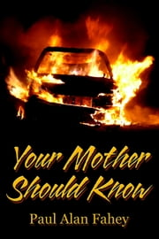 Your Mother Should Know ebook by Paul Alan Fahey