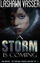 A Storm Is Coming - Billionaire BWWM Interracial Romance ebook by LaShawn Vasser