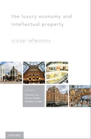 The Luxury Economy and Intellectual Property: Critical Reflections ebook by Haochen Sun,Barton Beebe,Madhavi Sunder