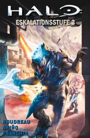 Halo Graphic Novel, Bd. 8 - Eskalationsstufe 3 ebook by Duffy Boudreau
