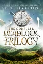 The Deadlock Trilogy Box Set ebook by P.T. Hylton