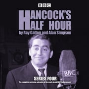 Hancock's Half Hour: Series 4 - 20 episodes of the classic BBC Radio comedy series audiobook by Ray Galton, Alan Simpson