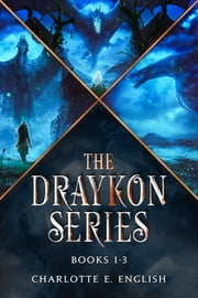 The Draykon Series: Books 1-3 - An Epic Fantasy Trilogy of Dragons ebook by Charlotte E. English