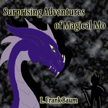 The Surprising Adventures of the Magical Monarch of Mo and His People audiobook by L. Frank Baum