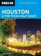 Moon Houston & the Texas Gulf Coast ebook by Andy Rhodes