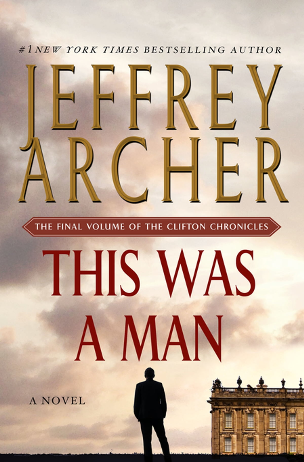 This Was A Man  The Final Volume Of The Clifton Chronicles Ebook By  Jeffrey Archer