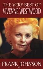 The Very Best of Vivienne Westwood ebook by Frank Johnson