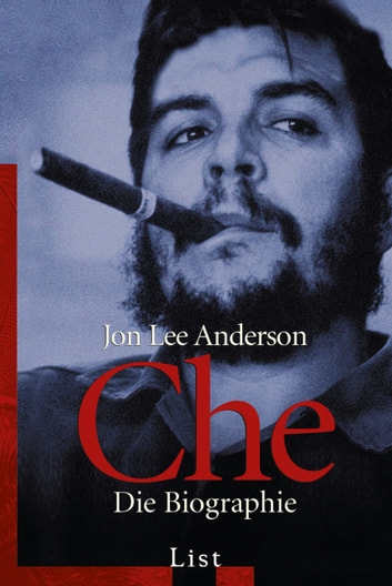 Che - Die Biographie ebook by Jon Lee Anderson
