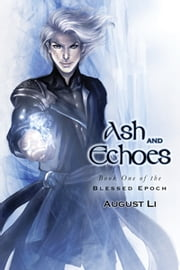 Ash and Echoes ebook by August Li
