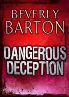 Dangerous Deception (Mills & Boon M&B) ebook by Beverly Barton