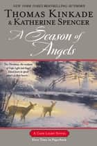 A Season of Angels - A Cape Light Novel eBook by Thomas Kinkade, Katherine Spencer