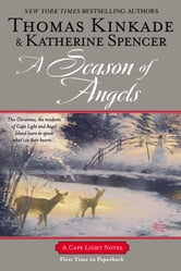 A Season of Angels - A Cape Light Novel ebook by Thomas Kinkade,Katherine Spencer