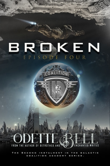 Broken Episode Four ebook by Odette C. Bell