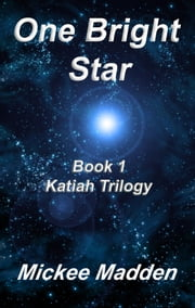 One Bright Star Book 1 of Katiah Trilogy ebook by Mickee Madden