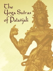 The Yoga Sutras of Patanjali ebook by Patañjali,James Haughton Woods