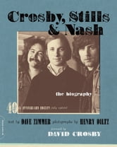 Crosby, Stills & Nash - The Biography ebook by Dave Zimmer