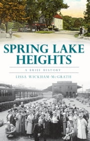 Spring Lake Heights - A Brief History ebook by Lissa Wickham McGrath