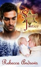 A Season for Justice ebook by Rebecca Andrews