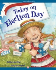 Today on Election Day ebook by Catherine Stier,David Leonard
