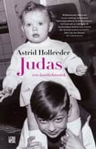 Judas ebook by Astrid Holleeder