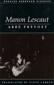 Manon Lescaut ebook by Abbe Prevost, Steve Larkin