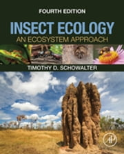 Insect Ecology - An Ecosystem Approach ebook by Timothy D. Schowalter