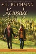 Keepsake for Eagle Cove ebook by M. L. Buchman