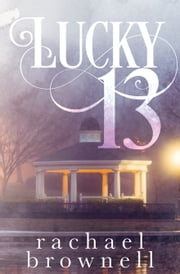 Lucky 13 ebook by Rachael Brownell