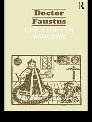 The Tragical History of Dr. Faustus ebook by Christopher Marlowe,John D. Jump