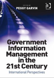 Government Information Management in the 21st Century - International Perspectives ebook by