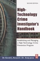High-Technology Crime Investigator's Handbook ebook by Gerald L. Kovacich,William C. Boni