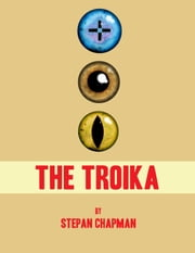 The Troika ebook by Stepan Chapman