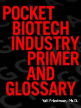Pocket Biotechnology Industry Primer and Glossary ebook by Friedman, Yali