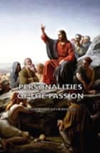 Personalities of the Passion - A Devotional Study of some of the Characters who Played a Part in a Drama of Christ's Passion and Resurrection ebook by Leslie D. Weatherhead