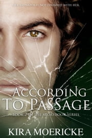 According to Passage - Storybook Series ebook by Kira Moericke