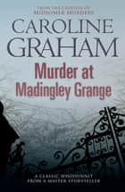 Murder At Madingley Grange ebook by Caroline Graham