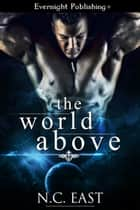 The World Above ebook by N. C. East